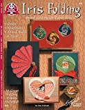 Iris Folding: Spiral Folding for Paper Arts (Design Originals) Easy Instructions and Designs for Spiral Origami Cards, Scrapbooks, Altered Books, and More, with 16 Beautiful Folding Papers Included