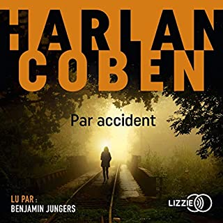 Par accident                   Written by:                                                                                                                                 Harlan Coben                               Narrated by:                                                                                                                                 Benjamin Jungers                      Length: 8 hrs and 38 mins     1 rating     Overall 5.0