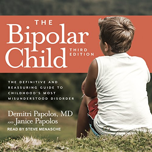 The Bipolar Child     The Definitive and Reassuring Guide to Childhood's Most Misunderstood Disorder              By:                                                                                                                                 Demitri Papolos MD,                                                                                        Janice Papolos                               Narrated by:                                                                                                                                 Steve Menasche                      Length: 20 hrs and 41 mins     1 rating     Overall 5.0