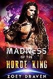 Madness of the Horde King (Horde Kings of Dakkar Book 3)