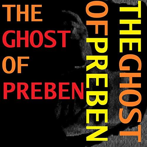 The Ghost of Preben
