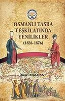 Osmanli Tasra Teskilatinda Yenilikler (1826-1876)