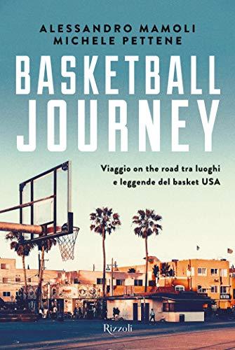 Basketball journey: Viaggio on the road alla scoperta dell'NBA