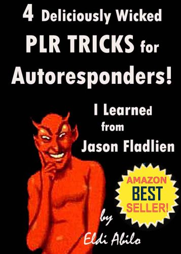 PLR - PLR 4 Deliciously Wicked PLR TRICKS for Autoresponders I learned from Jason Fladlien (Deliciously Wicked Tricks Book 1) (English Edition)