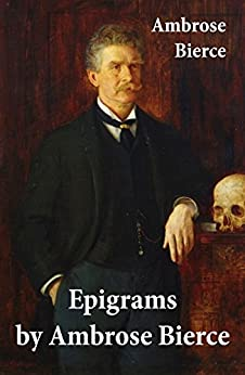 Epigrams by Ambrose Bierce by [Ambrose Bierce]