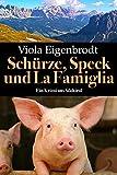 Schürze, Speck und La Famiglia  von Viola Eigenbrodt