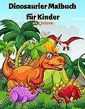 Dinosaurier Malbuch für Kinder ab 4 Jahren: Fantastisches Dinosaurier Malbuch für Jungen, Mädchen, Kleinkinder, Kinder im Vorschulalter, Kinder 4-8, 8-10 (Dinosaurierbücher)