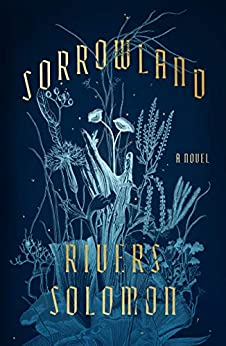 Sorrowland: A Novel by [Rivers Solomon]