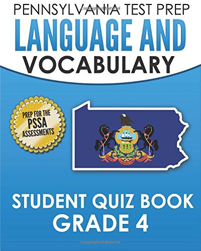 Pennsylvania Test Prep Language And Vocabulary Student Quiz Book Grade 4 Preparation For The Pssa English Language Arts Test