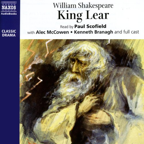 King Lear                   Written by:                                                                                                                                 William Shakespeare                               Narrated by:                                                                                                                                 Paul Scofield,                                                                                        Alec McCowen,                                                                                        Kenneth Branagh                      Length: 3 hrs and 6 mins     Not rated yet     Overall 0.0