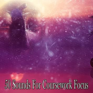 50 Sounds For Coursework Focus