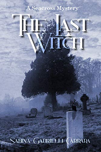 The Last Witch: A Seacross Mystery (The Seacross Mysteries Book 1) (English Edition)