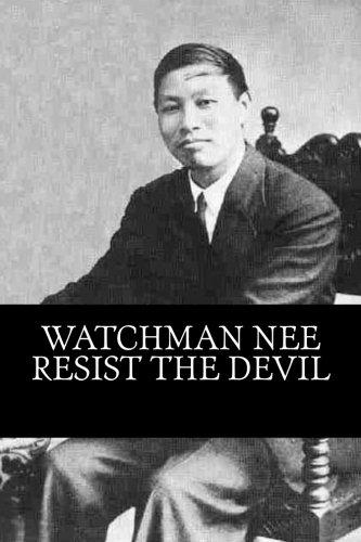 Watchman Nee Resist the Devil: The Watchman Nee Writings (Volume 1)