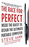 The Race for Perfect:  Inside the Quest to Design the Ultimate Portable Computer (English Edition)