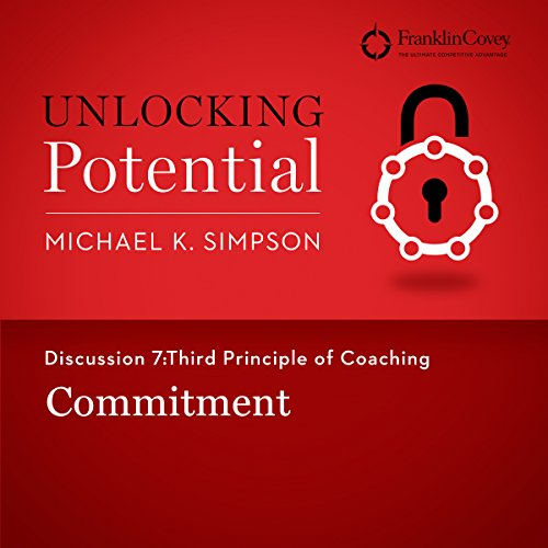 Discussion 7: Third Principle of Coaching - Commitment cover art