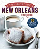 The Best of New Orleans Cookbook: 50 Classic Cajun and Creole Recipes from the Big Easy