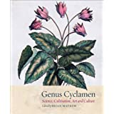 Genus Cyclamen: In Science, Cultivation, Art and Culture by Unknown(2013-06-15)