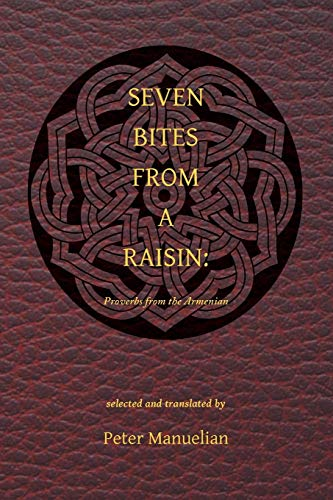 Seven Bites From a Raisin: Proverbs from the Armenian (Multilingual Edition)