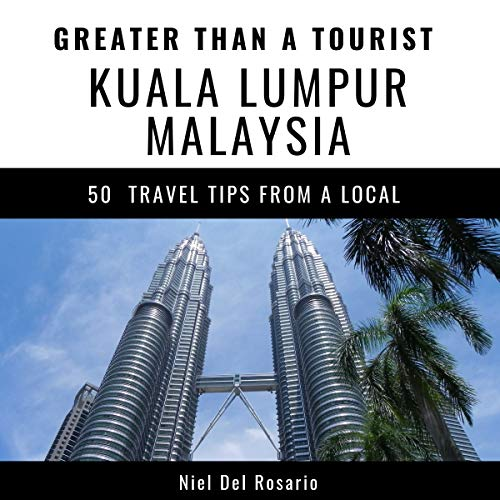 Couverture de Greater Than a Tourist - Kuala Lumpur, Malaysia