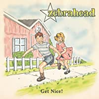 Get Nice! by Zebrahead