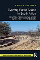 Evolving Public Space in South Africa: Towards Regenerative Space in the Post-Apartheid City