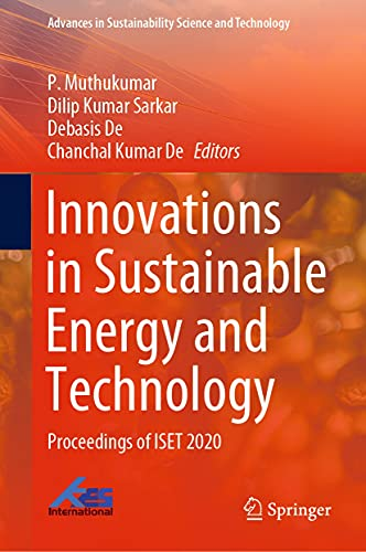Innovations in Sustainable Energy and Technology: Proceedings of ISET 2020 (Advances in Sustainability Science and Technology) (English Edition)