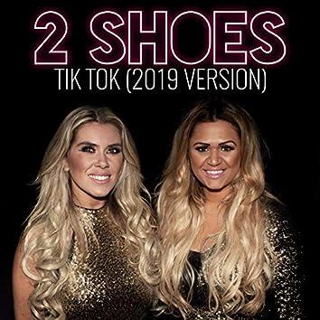 Tik Tok (2019 Version)