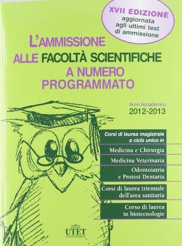 L'ammissione alle facoltà scientifiche a numero programmato. Anno accademico 2012-2013