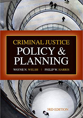 Criminal Justice Policy and Planning, Third Edition