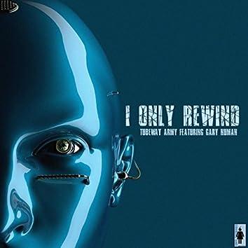 I Only Rewind