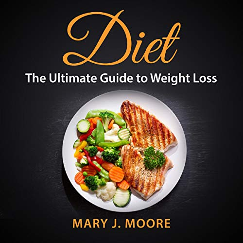 Diet: The Ultimate Guide to Weight Loss audiobook cover art