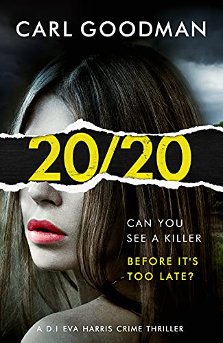 20/20: A totally gripping detective novel packed with suspense by [Carl Goodman]