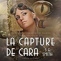 La Capture De Cara (Les Seigneurs Dragons De Valdier)