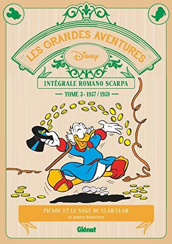 Les grandes aventures - Intégrale Romano Scarpa, Tome 3 : 1957/1959 : Picsou et le sage de Ulah-Ulah et autres histoires