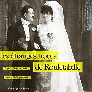 Les étranges noces de Rouletabille                   De :                                                                                                                                 Gaston Leroux                               Lu par :                                                                                                                                 Philippe Colin                      Durée : 9 h et 5 min     Pas de notations     Global 0,0