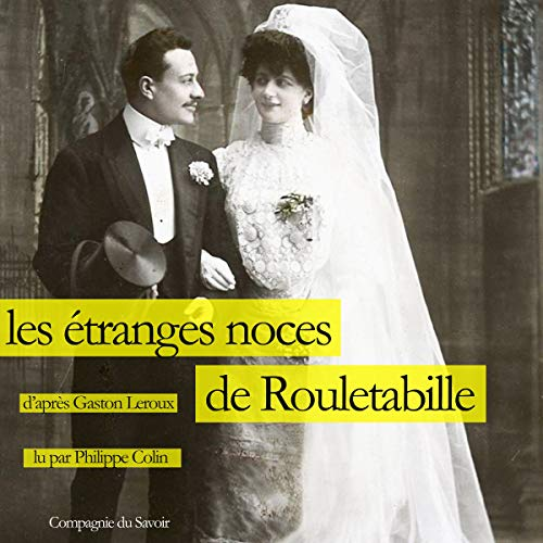 Les étranges noces de Rouletabille audiobook cover art