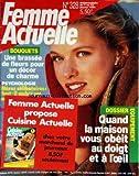 FEMME ACTUELLE [No 328] du 07/01/1991 - BOUQUETS / UNE BRASSEE DE FLEURS POUR UN DECOR DE CHARME - MERES CELIBATAIRES -QUAND LA MAISON VOUS OBEIT AU DOIGT ET A L'OEIL