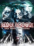 Strange Encounters, Vampires, UFOs and Hauntings