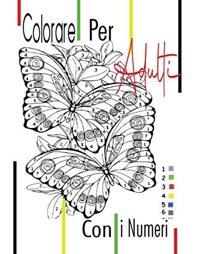 Colorare Per Adulti Con i Numeri: Libri da Colorare per Adulti Animali, Libro da Colorare per Adulti Fiori, Paesaggi, Meravigliose Pagine da Colorare ... - No Mandala - Livello Facile -Format A4 -