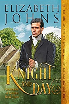Knight and Day (Gentlemen of Knights Book 3) by [Elizabeth Johns]