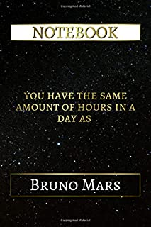 Notebook: You Have The Same Amount Of Hours In A Day As Bruno Mars, 6x9 Lined Journal - 110 Pages - Soft Cover (Best Designed Journals, Singers)