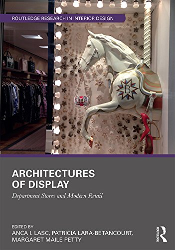 Architectures of Display: Department Stores and Modern Retail (Routledge Research in Interior Design Book 1) (English Edition)