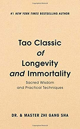 Tao Classic of Longevity and Immortality: Sacred Wisdom and Practical Techniques