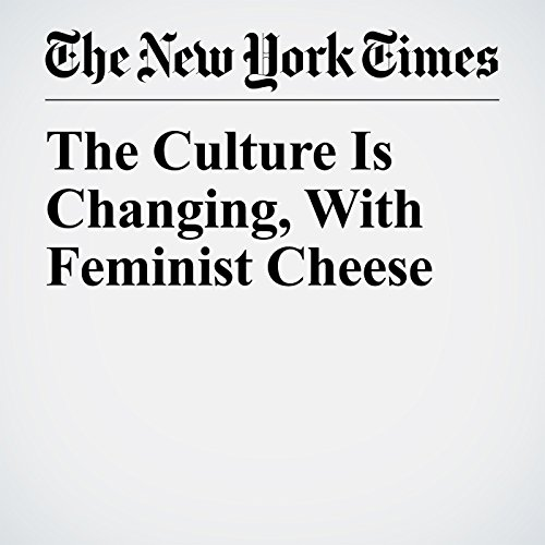 The Culture Is Changing, With Feminist Cheese copertina