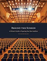 Behind the Screen: A Winner's Guide to Preparing Your Next Audition