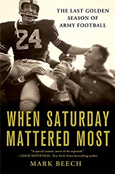 When Saturday Mattered Most  The Last Golden Season of Army Football