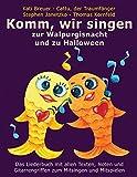 Komm, wir singen zur Walpurgisnacht und zu Halloween: Das Liederbuch mit allen Texten, Noten und Gitarrengriffen zum Mitsingen und Mitspielen (Komm, ... Liederbuchreihe mit Goldfischcover, Band 4)