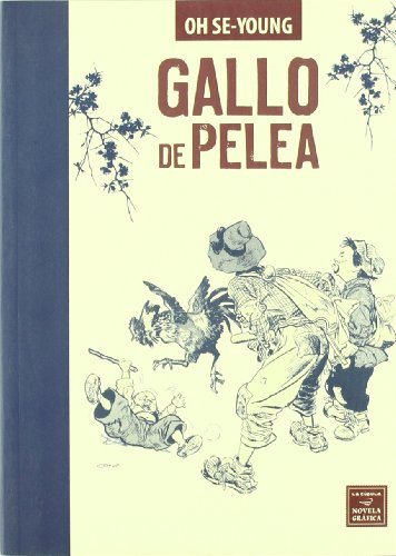GALLO DE PELEA (Novela Grafica (la Cupula))