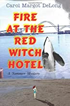 Fire at the Red Witch Hotel: A Summer Mystery