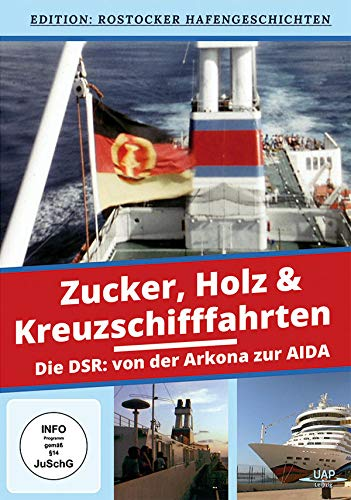 Zucker, Holz & Kreuzschifffahrten - Die DSR: von der Arkona zur Aida